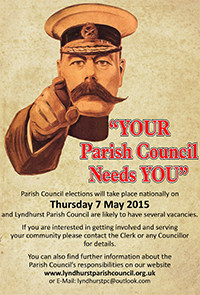 """Your Parish Council Needs YOU""  Parish Council elections will take place nationally on Thursday 7 May 2015 and Lyndhurst Parish Council are likely to have several vacancies.  If you are interested in getting involved and serving your community please contact the Clerk or any Councillor for details.  You can also find further information about the Parish Council's responsibilities on our website www.lyndhurstparishcouncil.org.uk or E-Mail: lyndhurstpc@outlook.com"